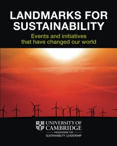 Landmarks for Sustainability: Events and Initiatives that have Changed our World