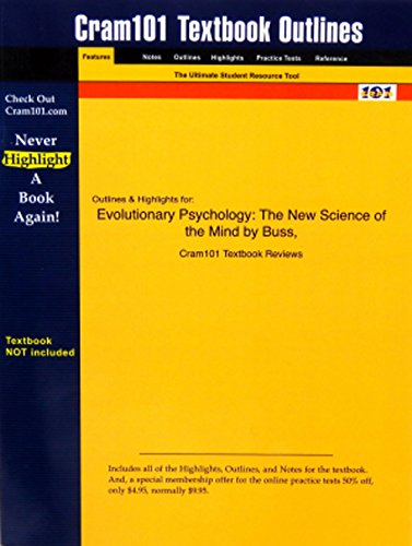 Studyguide for Evolutionary Psychology: The New Science of the Mind by Buss, ISBN 9780205370719 (Cram101 Textbook Outlines)