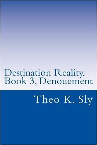 Destination Reality: Denouement