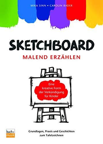 sketchboard-malend-erzhlen-grundlagen-praxis-und-geschichten-zum-tafelzeichnen-eine-kreative-form-der-verkndigung-fr-kinder