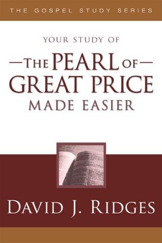 The Pearl of Great Price Made Easier (The Gospel Studies Series)