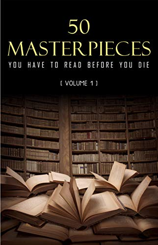 50 Masterpieces you have to read before you die vol: 1 (KathartikaTM Classics)