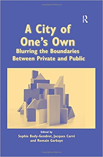 A City of One's Own: Blurring the Boundaries Between Private and Public