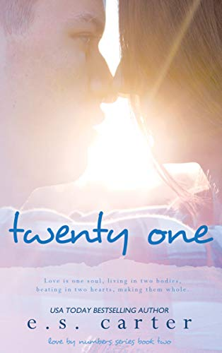 Twenty One (Love by Numbers Book 2) ()