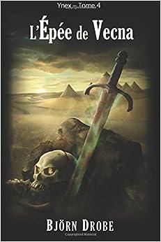 L'épée de Vecna: Volume 4 (Ynex)