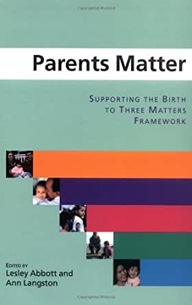 birth three matters framework The birth to three matters framework - this book covers why parents/caregivers play an important role in young€ parents matter: supporting the birth to three matters framework title.