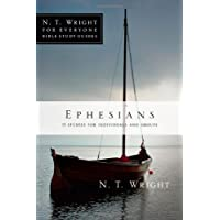 Ephesians: 11 Studies for Individuals and Groups (N.T. Wright for Everyone Bible Study Guides)