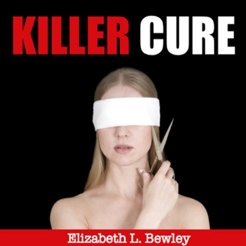 Killer Cure: Why Health Care is the Second Leading Cause of Death in America and How to Ensure That It's Not Yours
