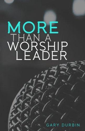 - More Than a Worship Leader