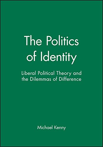 The Politics of Identity: Liberal Political Theory and the Dilemmas of Difference
