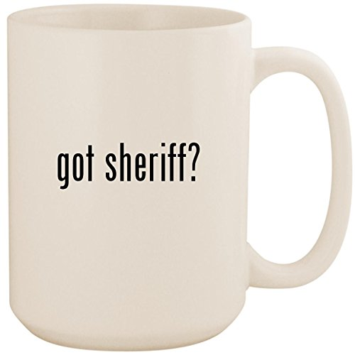 got sheriff? - White 15oz Ceramic Coffee Mug Cup]()