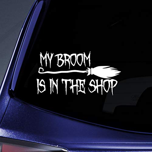 Bargain Max Decals My Broom is in The Shop Sticker Decal Notebook Car Laptop 8
