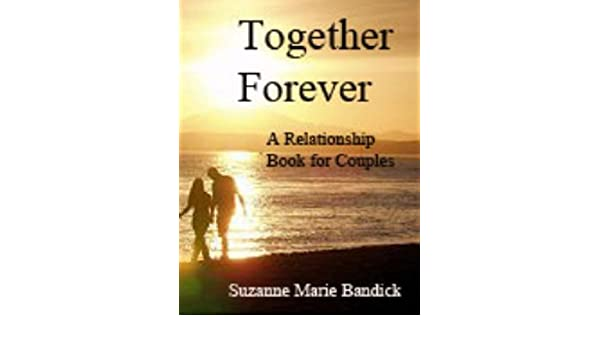 Together Forever a Relationship Book for Couples