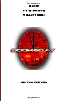 Doomsday The 9 to 5 Man's Guide to Bug-Out and Survival
