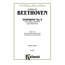 Symphony No. 9 (The Choral Symphony - Last Movement, Opus 125): For SATB or B Solo, SATB Chorus/Choir and Orchestra with English and German Text (Choral Score): 0 (Kalmus Edition)
