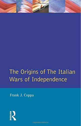 The Origins of the Italian Wars of Independence (Origins Of Modern Wars)