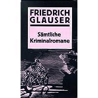 Sämtliche Kriminalromane und Kriminalgeschichten / Sämtliche Kriminalromane und Kriminalgeschichten