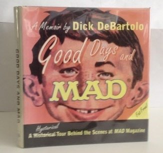 Good Days and Mad: A Hysterical Tour Behind the Scenes at Mad Magazine (The Good Mad compare prices)