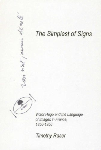 The Simplest of Signs: Victor Hugo and the Language of Images in France: 1850-1950 pdf epub