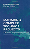 Managing Complex Technical Projects: A Systems Engineering Approach (Artech House Technology Management and Professional…
