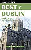 Best Of Dublin: Discover 100 places of interest to see in Dublin. Travel Guide for a Successful Holiday Trip