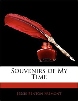 Book Souvenirs of My Time by Jessie Benton Fr?mont (2010-01-01)