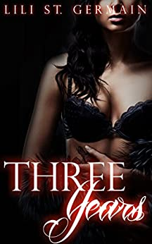 Three Years (Gypsy Brothers Book 5) by [St Germain, Lili]