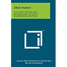 Dear Family: The Travel Letters and Reminiscences of Laura MacPherson Crawford