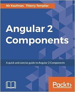 Angular 2 Components: Nir Kaufman, Thierry Templier
