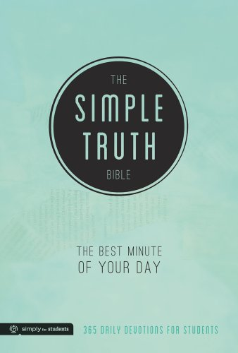 The Simple Truth Bible: The Best Minute of Your Day (Simply for Students)