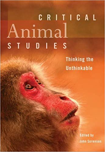 Book Critical Animal Studies: Thinking the Unthinkable (2014-04-01)