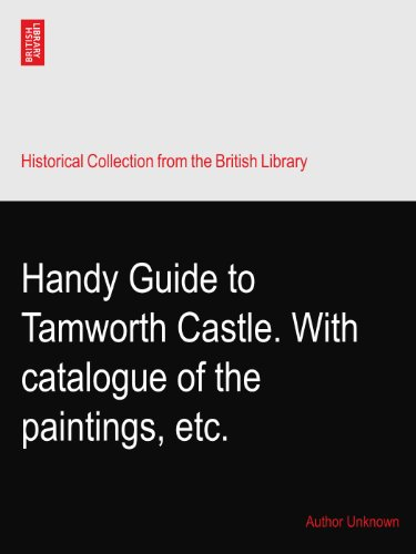 (Handy Guide to Tamworth Castle. With catalogue of the paintings, etc.)