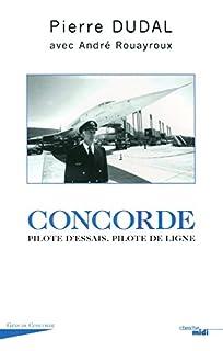 Concorde : pilote d'essais, pilote de ligne, Dudal, Pierre