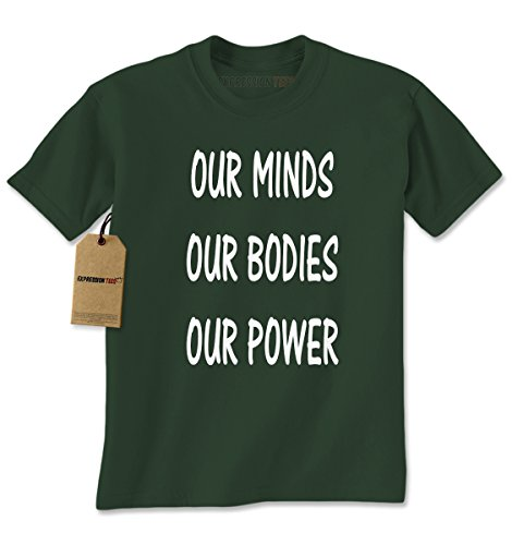[Mens Our Minds Our Bodies Our Power T-Shirt X-Large Forest Green] (Price Is Right Costume)