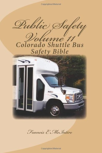 publicsafety-vol11-colorado-shuttle-bus-safety-bible-vol11-colorado-shuttle-bus-safety-bible-volume-11