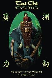Tai Chi PENG Root Power Rising by Scott Meredith (2014-03-04)