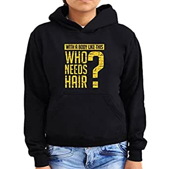 With a body like this, Who needs hair ? Women Hoodie