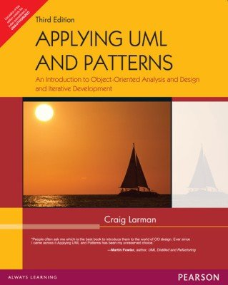 Applying UML and Patterns: An Introduction to Object-oriented Analysis and Design and Iterative Development by Dorling Kindersley Pvt Ltd