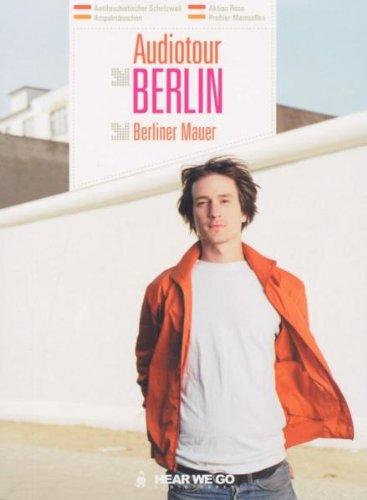 Audiotour Berlin - Berliner Mauer (Hear we go - Soundtracks für Stadtabenteuer)