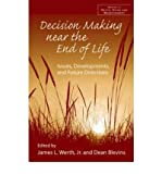 [(Decision-Making Near the End-of-Life: Issues, Developments, and Future Directions)] [Author: Jr. James L. Werth] published on (October, 2008)