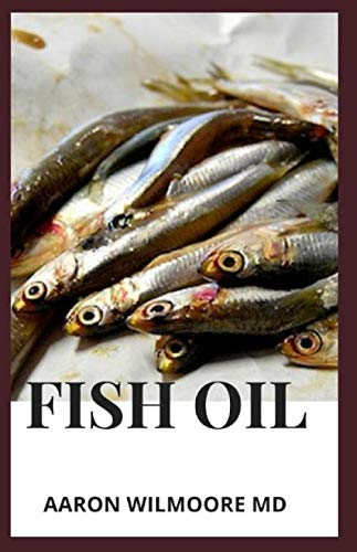 FISH OIL: Everything you should know about the Anti-Inflammatory to its consumption,health benefit and production.