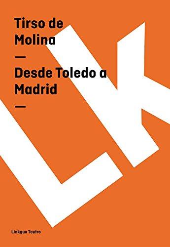 Desde Toledo a Madrid (Teatro) (Spanish Edition) by [Tirso de Molina