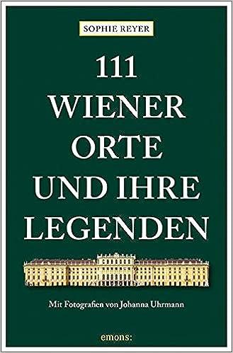 111 Wiener Orte und ihre Legenden: Reiseführer (111 Orte ...), by Johanna Uhrmann