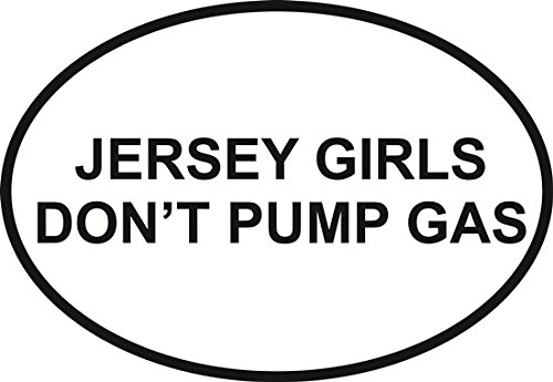 JERSEY GIRLS DONT PUMP GAS Oval Bumper (Jersey Girls Dont Pump)
