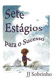 Sete Estágios para o Sucesso (Guia Autoajuda Livro 1) (Portuguese Edition)