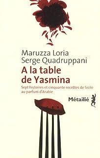 A la table de Yasmina : sept histoires et cinquante recettes de Sicile au parfum d'Arabie
