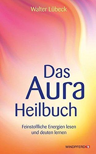 das-aura-heilbuch-feinstoffliche-energien-lesen-und-deuten-lernen