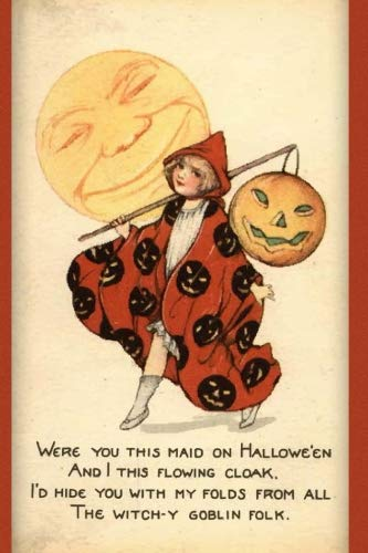Were you this maid on Hallowe'en And I this flowing cloak. I'd hide you with my folds from all The witch-y goblin folk.: Vintage Journals by Amybug's ... Primitive Ephemera Notebook Journal Diary