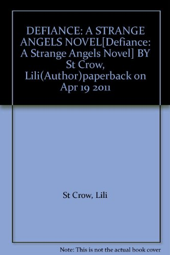 defiance-a-strange-angels-noveldefiance-a-strange-angels-novel-by-st-crow-liliauthorpaperback-on-apr