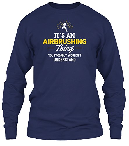 teespring-unisex-airbrushing-thing-you-wouldnt-understand-gildan-61oz-long-sleeved-shirt-medium-navy